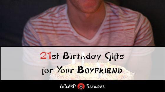 21st Birthday Gifts For Boyfriend