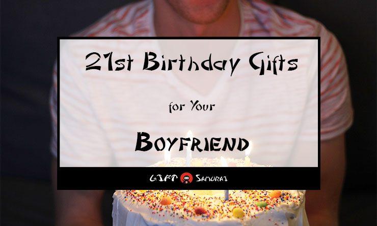 Best 21st birthday gift ideas for your boyfriend 2018 for Best present for boyfriend birthday