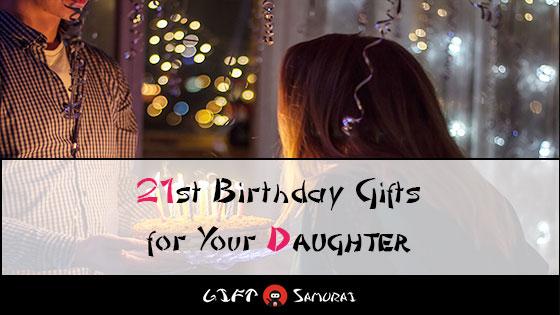 Best 21st Birthday Gift Ideas For Your Daughter 2018 Samurai
