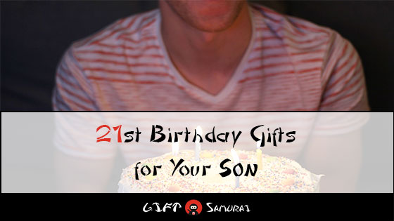 21 Best Birthday Gift Ideas For Your Sons 21st 2019 Samurai