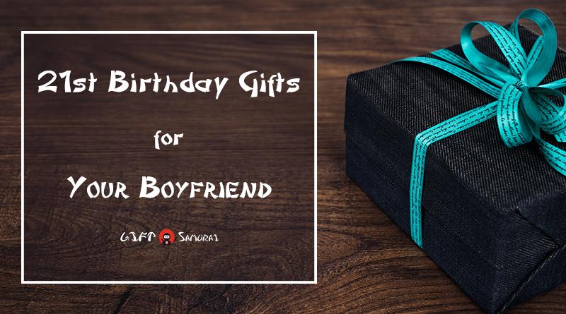 Best 21st birthday gift ideas for your boyfriend 2017 for What to gift your boyfriend on his birthday